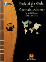 Music of the World for Mountain Dulcimer (Book/CD Set) by Neal Hellman & Janet Herman
