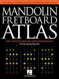 The Hal Leonard Mandolin Fretboard Atlas by Joe Charupakorn