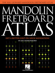 The Hal Leonard Mandolin Fretboard Atlas by Joe Charupakorn