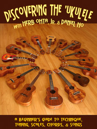 Discovering the 'Ukulele with Herb Ohta, Jr. & Daniel Ho (with Online Audio)