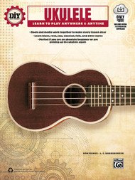 DiY (Do It Yourself): Ukulele - Learn to Play Anywhere & Anytime (with Online Media) by Ron Manus & L.C. Harnsberger