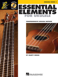 Essential Elements for Ukulele, Book1 (with Audio Access) by Marty Gross