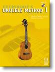 """Everybody's Ukulele Method, Book 1 (with Online Media) by """"Ukulele Mike"""" Lynch & Philip Groeber"""