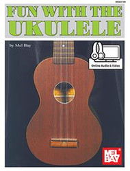 Fun with the Ukulele (with Online Audio & Video) by Mel Bay