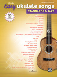 Alfred's Easy Ukulele Songs: Standards & Jazz in Easy Hits Ukulele Edition