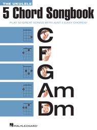 The Ukulele 5 Chord Songbook
