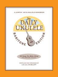 The Daily Ukulele: Baritone Edition - A Jumpin' Jim's Ukulele Songbook