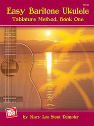 Easy Baritone Ukulele Tablature Method, Book 1 by Mary Lou Stout Dempler