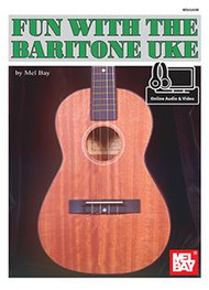 Fun with the Baritone Uke (with Online Audio & Video) by Mel Bay