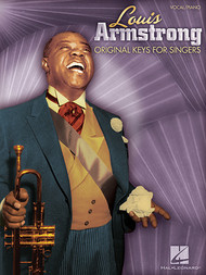 Louis Armstrong Original Keys for Singer - Piano/Vocal Songbook