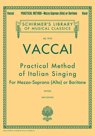 Vaccai - Practical Method of Italian Singing with piano Accompaniment (Mezzo-Soprano or Baritone)