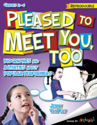 Reproducible Pleased to Meet You, Too (Biographies and Activities About Popular Performers (Grades 2-6)