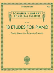 18 Etudes for Piano by Chopin, Debussy, Liszt, Rachmaninoff, Scriabin (Schirmer)