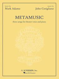 Metamusic (Three Songs for Voice for Voice and Piano) by Mark Adamo and John Corigliano
