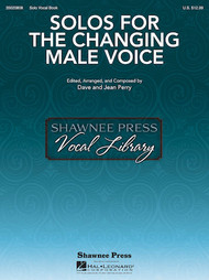 Solos for the Changing Male Voice (Solo Vocal Book) by Dave and Jean Perry