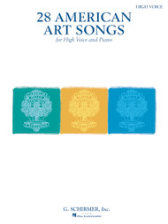 28 American Art Songs for High Voice and Piano (Schirmer)
