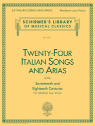 24 ITALIAN SONGS & ARIAS OF THE 17TH & 18TH CENTURIES Schirmer Library of Classics Volume 1723  Medium Low Voice  Book Only