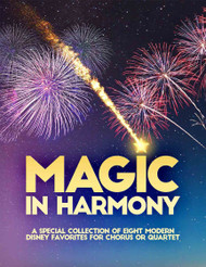 Magic in Harmony (A Special Collection of Eight Modern Disney for Chorus or Quartet)