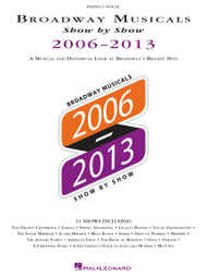 Broadway Musicals Show by Show 2006-2013 - Piano/Vocal Songbook