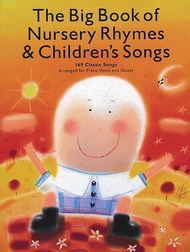The Big Book of Nursery Rhymes & Children's Songs (169 Classic Songs) - Piano/Vocal/Guitar