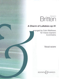 A Charm of Lullabies Op 41 for Mezzo Soprano & Orchestra by Benjamin Britten