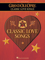 Grand Ole Opry - Classic Love Songs - Piano/Vocal/Guitar