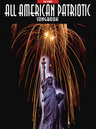 The All American Patriotic Songbook (2nd Edition) - Piano / Vocal / Guitar