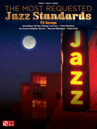 The Most Requested Jazz Standards - Piano/Vocal/Guitar Songbook