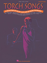 Torch Songs: A Collection of Sultry Jazz and Big Band Standards - Piano/Vocal/Guitar Songbook