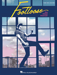 Footloose (The Stage Musical) - Piano / Vocal Selections