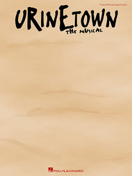 Urinetown The Musical - Piano / Vocal Selections