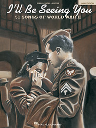 I'll Be Seeing You - 51 Songs of World War II (2nd Edition) Piano / Vocal / Guitar