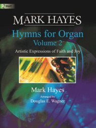 Mark Hayes Hymns for Organ (2 Staff) Volume 2