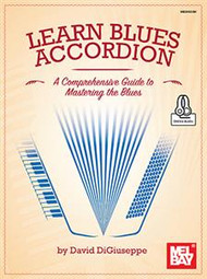 Learn Blues Accordion (A Comprehensive Guide to Mastering the Blues) - David DiGiuseppe