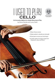 I Used to Play the Cello - An Innovative Method for Adults Returning to Play by Doris Gazda and Larry Clark