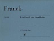 Franck - Three Chorals for Grand Orgue ( Urtext ) - Organ Songbook