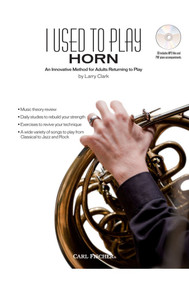 I Used to Play Horn (An Innovative Method for Adults Returning to Play) by Larry Clark