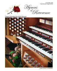 Hymns of Reverence - Volume 1 (LDS Organ Preludes for ONE Manual)