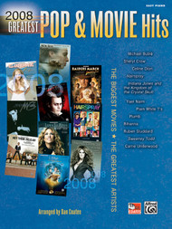 2008 Greatest Pop & Movie Hits for Easy Piano