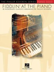 The Phillip Keveren Series: Fiddlin' At the Piano for Intermediate to Advanced Piano Solo