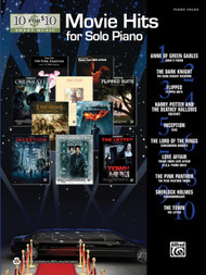 10 for 10 Sheet Music: Movie Hits for Solo Piano for Intermediate to Advanced Piano