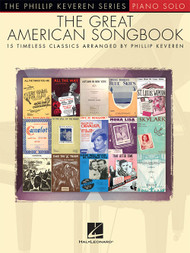 The Phillip Keveren Series: The Great American Songbook for Intermediate to Advanced Piano Solo