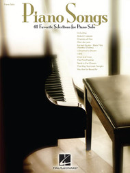 Piano Songs: 41 Favorite Selections for Piano Solo for Intermediate to Advanced Piano