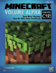 Minecraft: Volume Alpha - Sheet Music Selections from the Video Game Soundtrack for Intermediate to Advanced Piano Solo