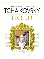The Easy Piano Collection: Tchaikiovsky Gold for Easy Piano
