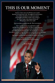 Barack Obama: This is Our Moment (24 x 36) Art Poster