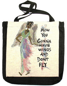 How You Gonna Have Wings and Don't Fly Tote Bag