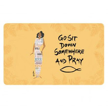 Go Sit Down Somewhere And Pray  Interior Floor Mats	--Cidne Wallace