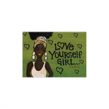 """Love Yourself Girl Magnet-- Sylvia """"GBaby"""" Cohen"""