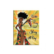 Wake Pray and Slay All Day Magnet --Kiwiw McDowell
